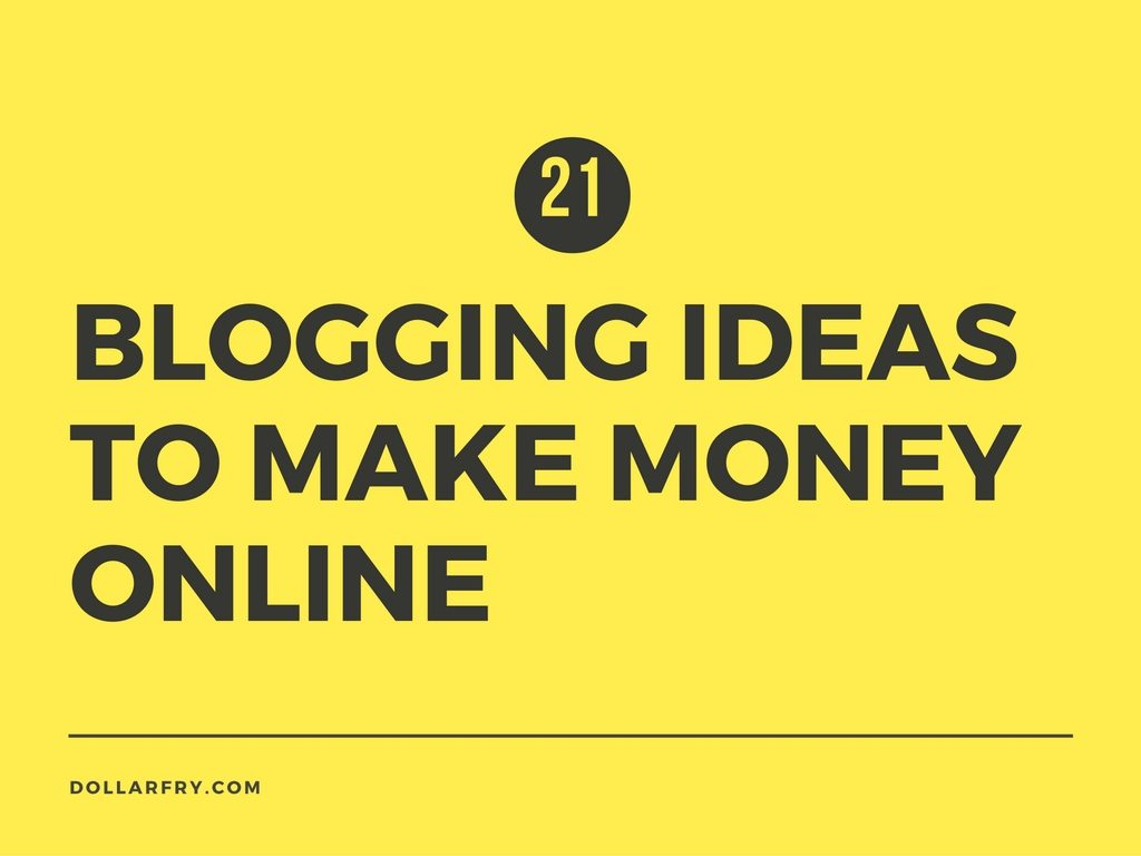 21-blogging-ideas-to-make-money-online